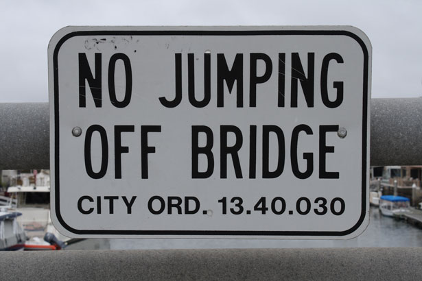 No Jumping Off Bridge